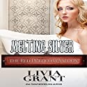 Melting Silver: The Red Petticoat Saloon Audiobook by Livia Grant Narrated by David Quimby