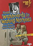 From Washboards to Washing Machines: How Homes Have Changed (Lightning Bolt Books Comparing Past and Present)