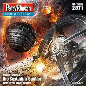 Die Sextadim-Späher (Perry Rhodan 2871) Hörbuch