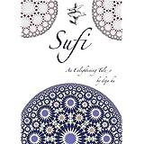Sufi: An enlightening taleby deja hu