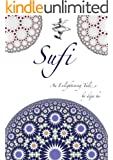 Sufi: An enlightening tale (English Edition)