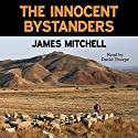 The Innocent Bystanders Audiobook by James Mitchell Narrated by David Thorpe