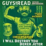 Guys Read: I Will Destroy You, Derek Jeter | Chris Rylander