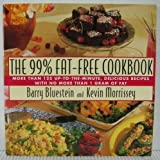 img - for The 99% Fat-Free Cookbook : More Than 125 Up-to-the-Minute, Delicious Recipes With No More Than One Gram of Fat book / textbook / text book