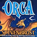 Orca: Vlad Taltos, Book 7 (       UNABRIDGED) by Steven Brust Narrated by Bernard Setaro Clark