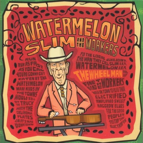 Watermelon Slim and The Workers – The Wheel Man (2007) [FLAC]