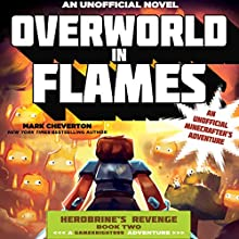 Overworld in Flames: An Unofficial Minecrafter's Adventure: The Gameknight999 Series Audiobook by Mark Cheverton Narrated by Luke Daniels
