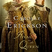 Rival to the Queen | [Carolly Erickson]