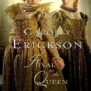 Rival to the Queen | [Carolly Erickson]