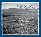 img - for Vancouver Then & Now by Francis Mansbridge (2015-03-03) book / textbook / text book
