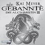 Die Gebannte (Die Alchimistin 3) | Kai Meyer