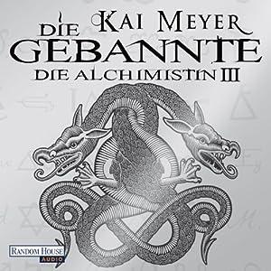 Die Gebannte (Die Alchimistin 3) Hörbuch