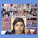 Growing Up in Mississippi (       UNABRIDGED) by Bertha Davis Narrated by Ericka Dill