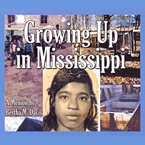 Growing Up in Mississippi | [Bertha Davis]