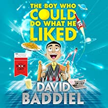 The Boy Who Could Do What He Liked Audiobook by David Baddiel Narrated by David Baddiel