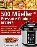 Top 500 Mueller® Pressure Cooker Recipes: The Complete Mueller® Pressure Cooker Cookbook