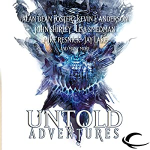 Untold Adventures: A Dungeons & Dragons Anthology | [John Shirley, Alan Dean Foster, Lisa Smedman, Mark Sehestedt]