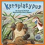 Kersplatypus | Susan K. Mitchell