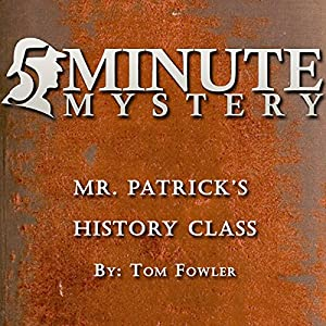 5 Minute Mystery - Mr. Patrick's History Class Audiobook