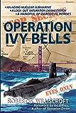 Operation Ivy Bells: A novel of the Cold War