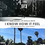 I Know How It Feel [Explicit]
