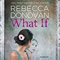 What If Audiobook by Rebecca Donovan Narrated by Noelle Kayser