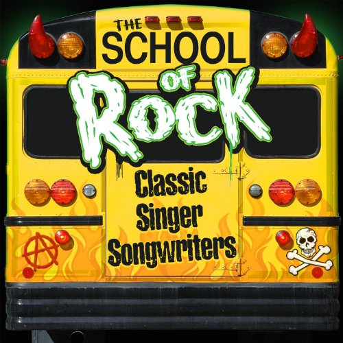 The School Of Rock: Classic Singer Songwriters