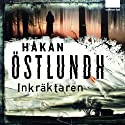 Inkräktaren (       UNABRIDGED) by Håkan Östlundh Narrated by Torsten Wahlund