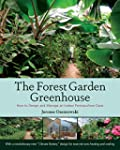 The Forest Garden Greenhouse: How to...