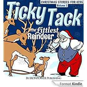 Ticky Tack The Littlest Reindeer - A Christmas Book for Children