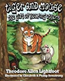 img - for Tiger and Mouse: The Gift of Helping Others book / textbook / text book