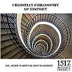 Christian Philosophy of History Vortrag von John Warwick Montgomery Gesprochen von: John Warwick Montgomery