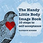 The Handy Little Body Image Book: 10...