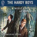 What Happened at Midnight: The Hardy Boys, Book 10 Audiobook by Franklin W. Dixon Narrated by Chris Mannal