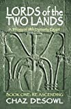 Lords Of The Two Lands: Book One: Re Ascending