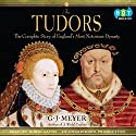 The Tudors (       UNABRIDGED) by G. J. Meyer Narrated by Robin Sachs