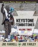 img - for Keystone Tombstones Volume Three: Famous Graves Found in Pennsylvania (Volume 3) book / textbook / text book