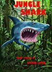 Jungle Shark: Short Stories by Steven...