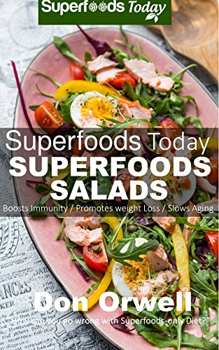 Superfoods Salads: Over 60 Recipes to Lose weight, Boost Energy and Fix your Hormone Imbalance: Superfoods Today Cooking for two by Don Orwell
