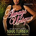 Always Unique (       UNABRIDGED) by Nikki Turner Narrated by Kim Johnson