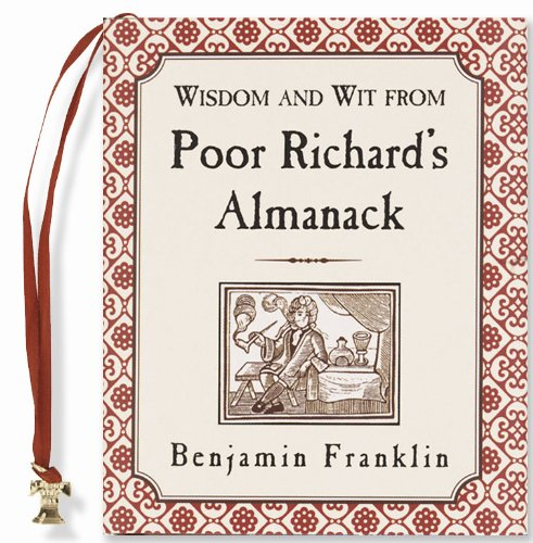a literary analysis of poor richard by benjamin franklin The autobiography of benjamin franklin analysis literary devices in the autobiography of benjamin franklin symbolism, imagery, allegory the junto club represents male friendship and intellectual community.