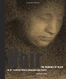 img - for Noir: The Romance of Black in 19th-Century French Drawings and Prints book / textbook / text book