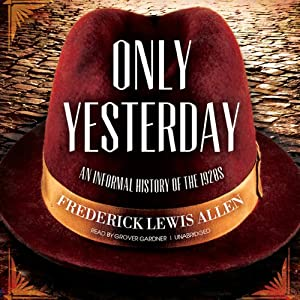 Only Yesterday: An Informal History of the 1920s | [Frederick Lewis Allen]
