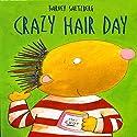 Crazy Hair Day Audiobook by Barney Saltzberg Narrated by Zach Braff
