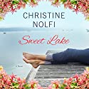 Sweet Lake: Sweet Lake, Book 1 Audiobook by Christine Nolfi Narrated by Carly Robins