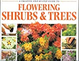 img - for A Creative Step by Step Guide to Flowering Shrubs & Trees book / textbook / text book