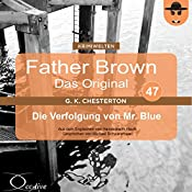 Die Verfolgung von Mr. Blue (Father Brown - Das Original 47) | Gilbert Keith Chesterton