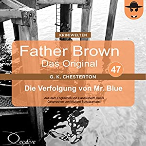 Die Verfolgung von Mr. Blue (Father Brown - Das Original 47) Hörbuch