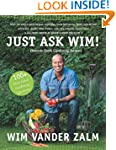 Just Ask Wim!: Down-to-Earth Gardenin...