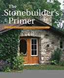 img - for The Stonebuilder's Primer: A Step-By-Step Guide for Owner-Builders [Paperback] [1998] (Author) Charles Long book / textbook / text book